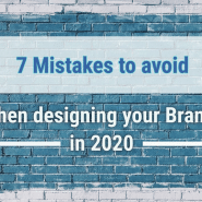 7 Mistakes to avoid when designing your brand in 2020
